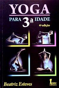 YOGA PARA 3ª IDADE 4ª EDIÇÃO