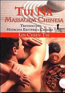TUI NÁ MASSAGEM CHINESA TRATADO DE MEDICINA ESOTÉRICA CHINESA