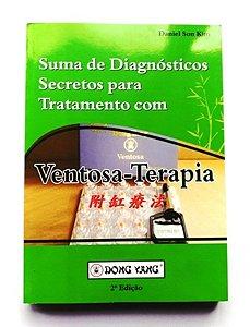 SUMA DE DIAGNÓSTICOS SECRETOS PARA TRATAMENTO COM VENTOSA-TERAPIA – 3ª EDIÇÃO