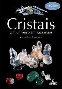 Cristais - Um Universo Em Suas Mãos