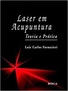Laser em Acupuntura - Teoria e prática