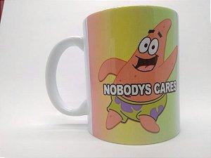 Caneca Ninguém se importa - Nobodys Cares