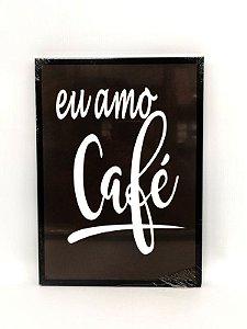 Quadro Decorativo de Plastico Eu amo Café 26x36cm - Amigold