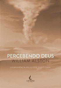 Percebendo Deus - A Experiência Religiosa Justificada
