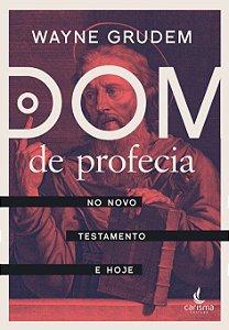Dom de Profecia - No Novo Testamento e Hoje
