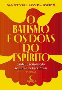 O Batismo e os Dons do Espírito