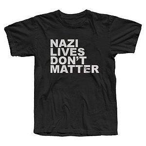 Nazi Lives Don't Matter - Camiseta