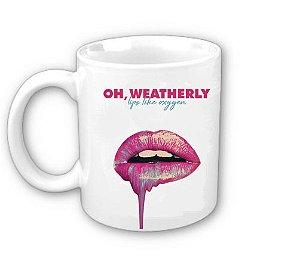 Caneca Oh, Weatherly, Lips Like Oxygen