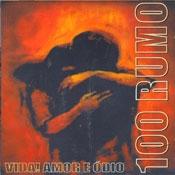 CD 100 Rumo, Vida! Amor e Ódio