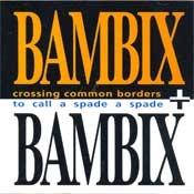 CD Bambix, Crossing Common Borders + To Call A Spade a Spade