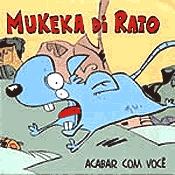 CD Mukeka di Rato, Acabar com Você