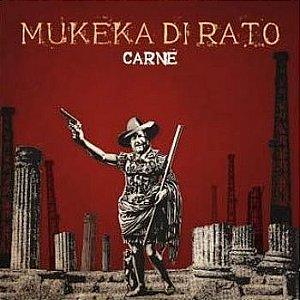 CD Mukeka di Rato, Carne
