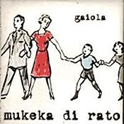 CD Mukeka di Rato, Gaiola