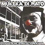 CD Mukeka di Rato, Pasqualin Na Terra do Xupa-Kabra