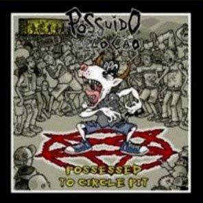 CD Possuído Pelo Cão, Possessed in the Circle Pit