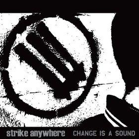 CD Strike Anywhere, Change is a Sound