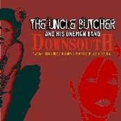 CD The Uncle Butcher And His Oneman Band - Downsouth
