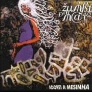 CD Zumbi do Mato, Adorei a Mesinha