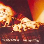 CD Cripple Bastards, Desperately Insensitive