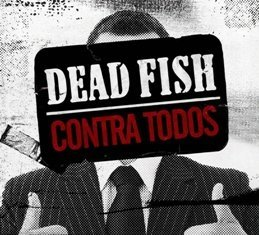 CD Dead Fish, Contra Todos