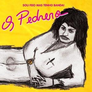CD Os Pedrero, Sou Feio Mas Tenho Banda