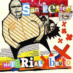 CD San Petter, Material Bruto