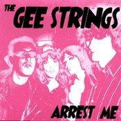 CD The Gee Strings, Arrest Me