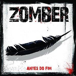 CD Zomber, Antes do Fim