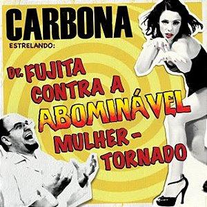 CD Carbona, Dr Fujita Contra A Abominável Mulher-Tornado
