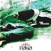 CD Foko, Sob Pressão