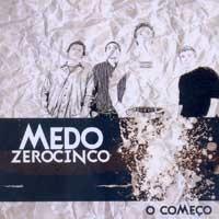 CD MedoZeroCinco, O Começo