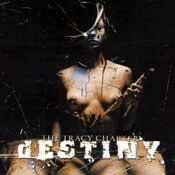 CD Destiny, The Tracy Chapter