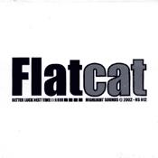 CD Flatcat, Better Luck Next Time