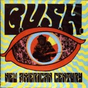 CD BUSH, New American Century