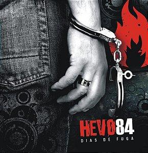 CD Hevo 84, Dias de fuga