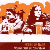 CD Noção de Nada, Triologia Suja de Copacabana