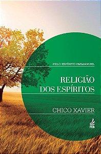 Religião dos Espíritos - Chico Xavier / Emmanuel