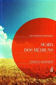 Seara dos Médiuns - Chico Xavier / Emmanuel