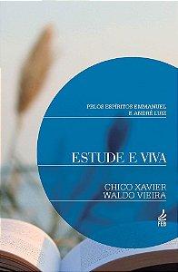 Estude e Viva - Chico Xavier e Waldo Vieira / Emmanuel e André Luiz
