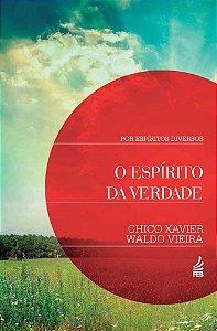 O Espírito da Verdade - Chico Xavier e Waldo Vieira / Espíritos Diversos