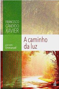 A Caminho da Luz - Chico Xavier / Emmanuel