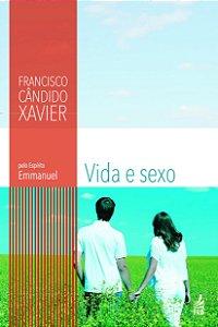Vida e Sexo - Chico Xavier / Emmanuel