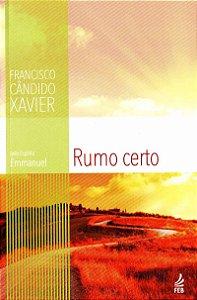 Rumo Certo - Chico Xavier / Emmanuel