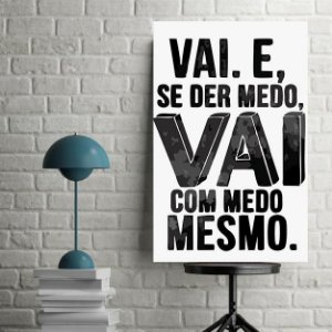 Placa Decorativa Frase Vai Com Medo (AL) 30X40CM