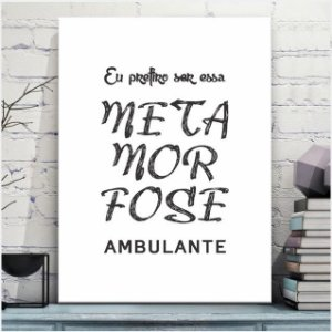 Placa Decorativa Metamorfose Ambulante  (AL) 30X40CM