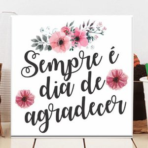 Placa Decorativa Sempre é Dia de Agradecer (AL) 30x30cm