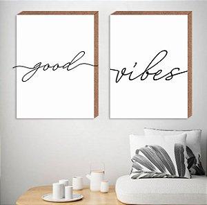 Dupla Quadros Decorativos Good Vibes [Box em MDF]