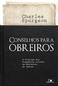 Livro Conselhos para obreiros C. H. Spurgeon Pastoral