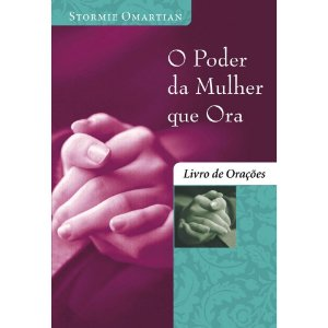 Livro O Poder Da Mulher Que Ora (Livro De Orações) Stormie