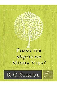Livro Posso Ter Alegria Em Minha Vida? Série Questões Cruciais N°11 R. C. Sproul